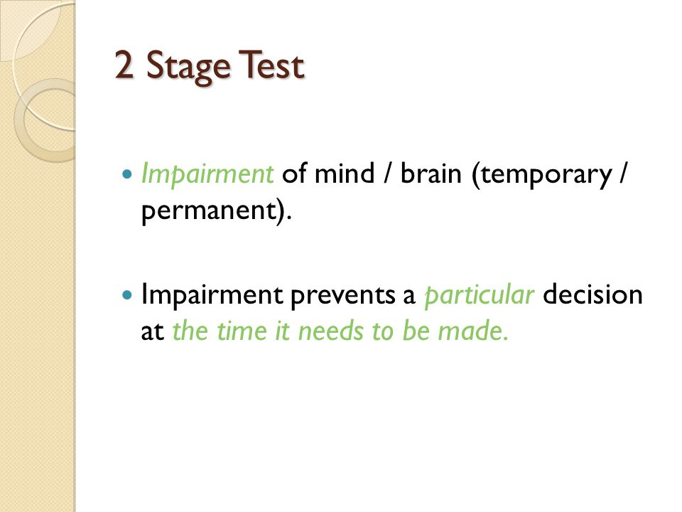 2 Stage Test Impairment of mind / brain (temporary / permanent).