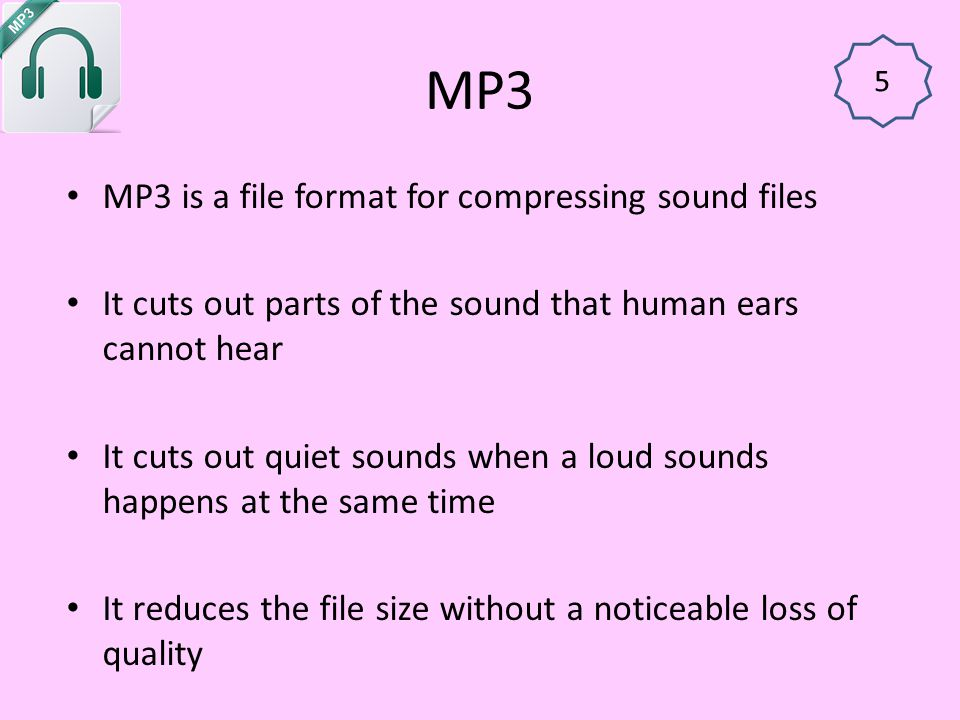 MP3 MP3 is a file format for compressing sound files