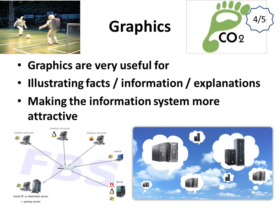 Graphics Graphics are very useful for