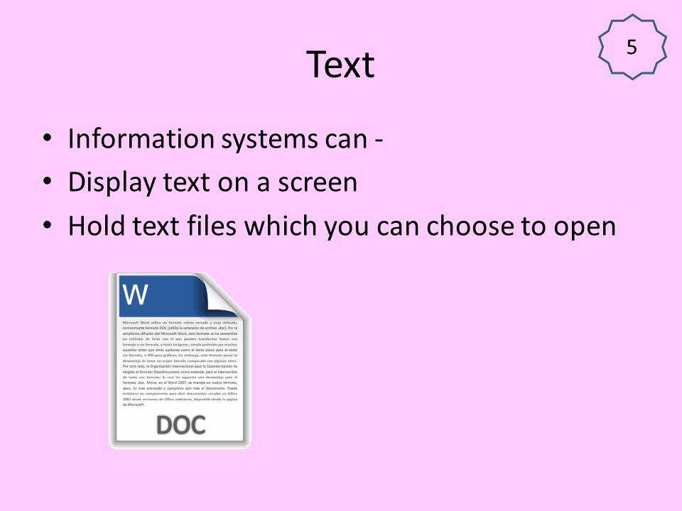 Text Information systems can - Display text on a screen
