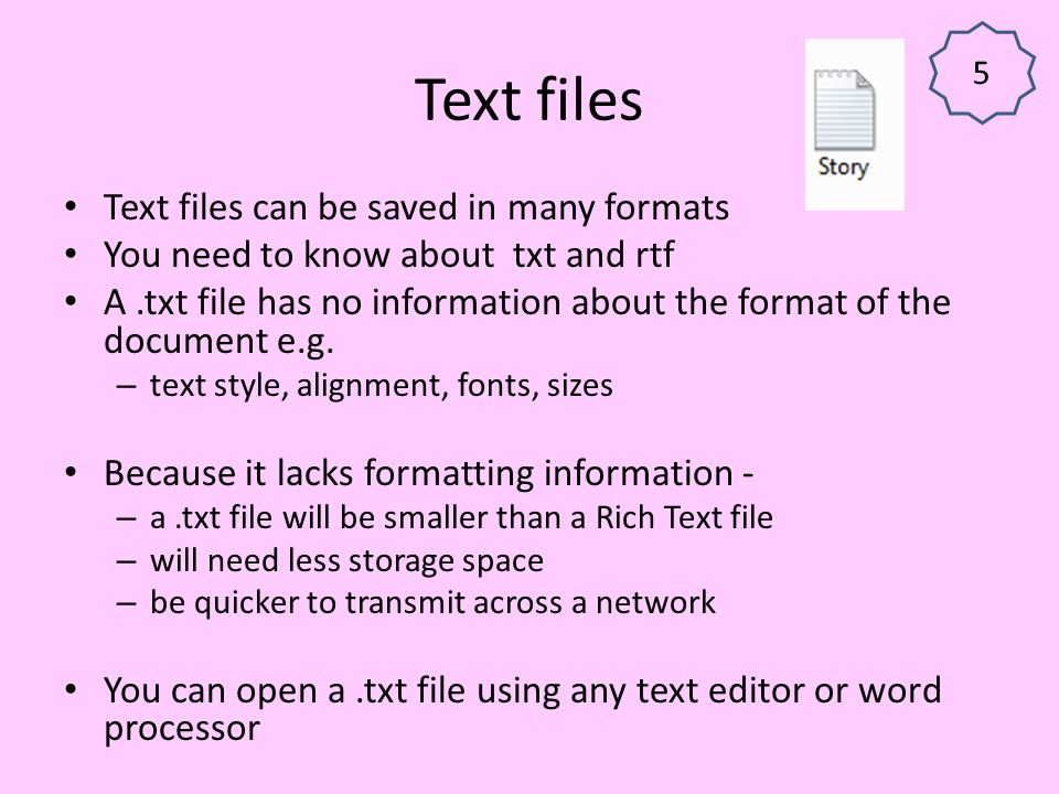 Text files Text files can be saved in many formats