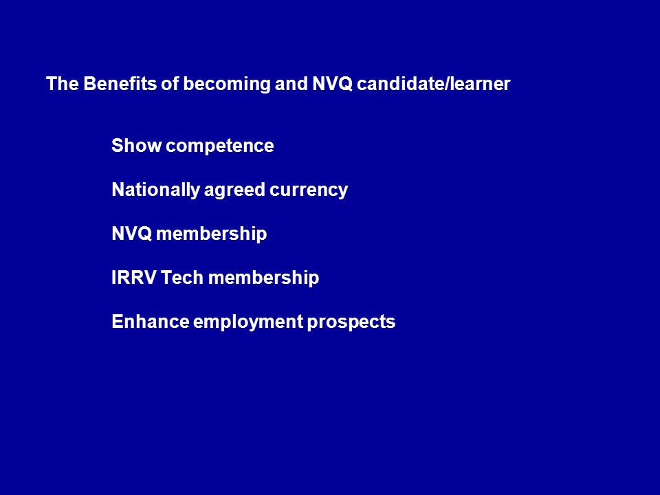 The Benefits of becoming and NVQ candidate/learner. Show competence