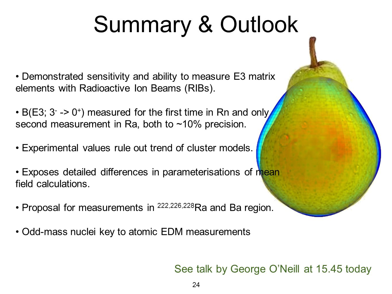 Summary & Outlook See talk by George O'Neill at today