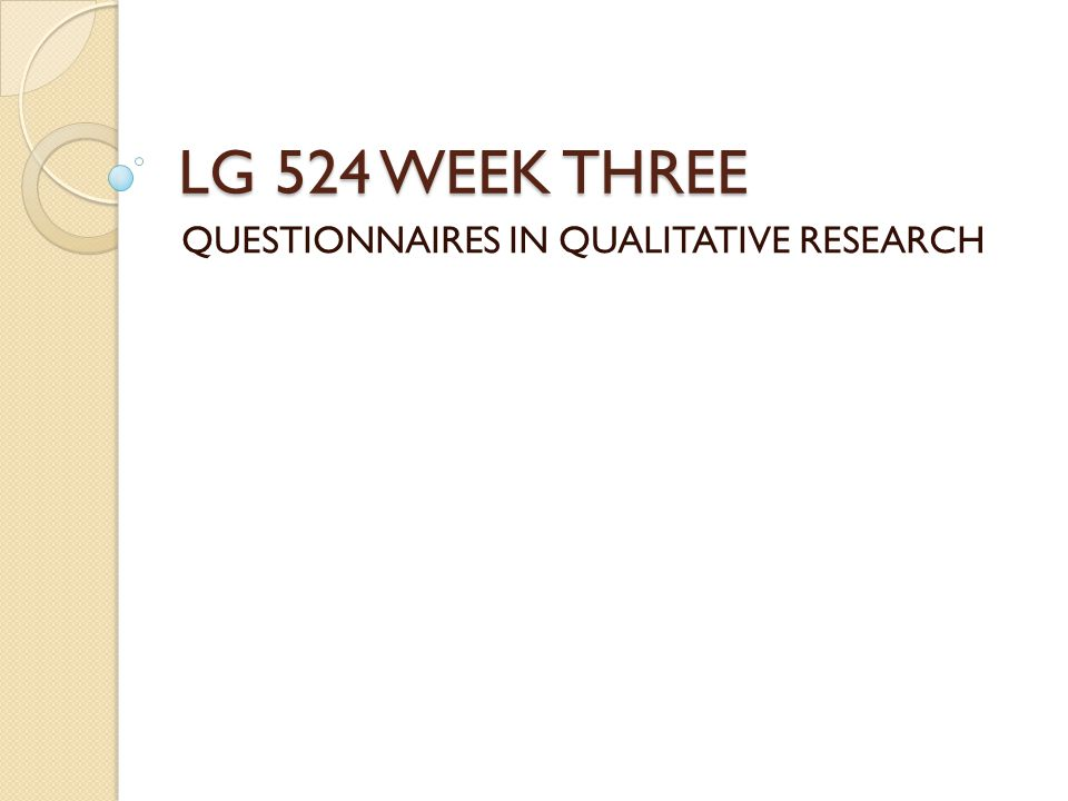 QUESTIONNAIRES IN QUALITATIVE RESEARCH