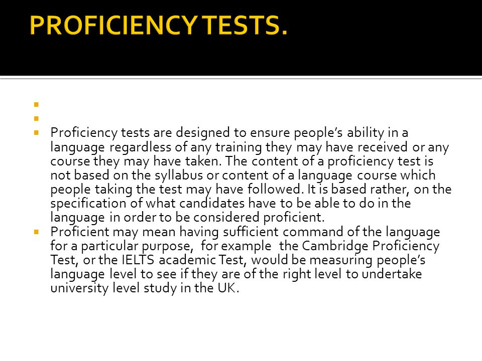 PROFICIENCY TESTS.