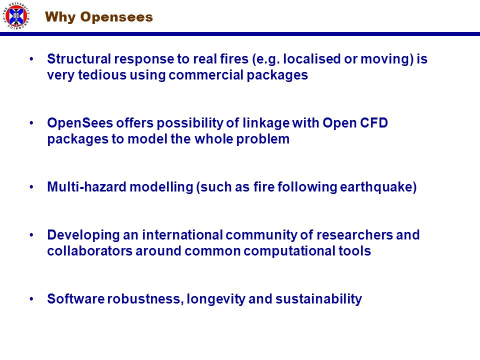 Why Opensees Structural response to real fires (e.g. localised or moving) is very tedious using commercial packages.