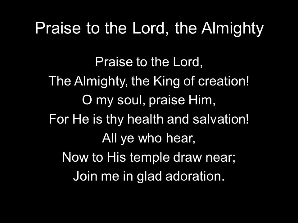 Praise to the Lord, the Almighty