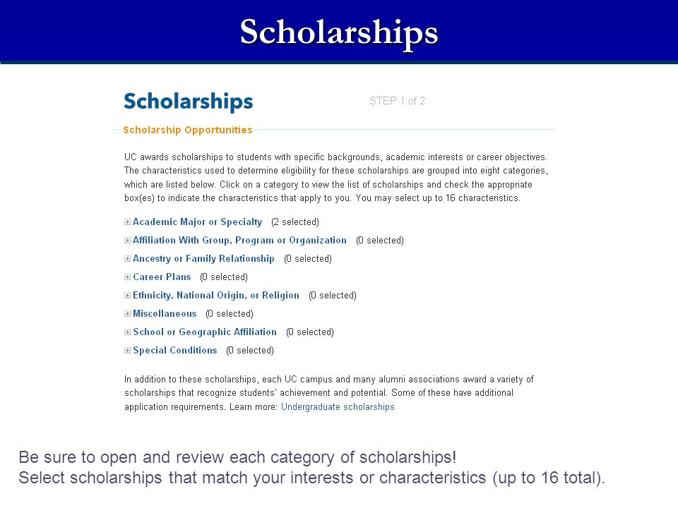 Scholarships Be sure to open and review each category of scholarships!