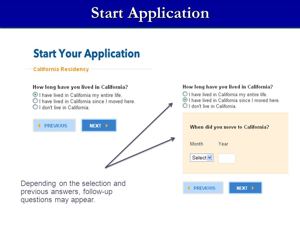 Start Application California Residency. Answer the residency questions to determine residency for admissions purposes only.