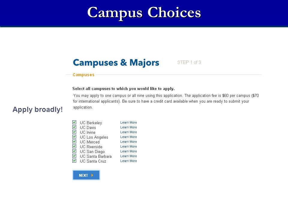 Campus Choices Apply broadly! Campus and Major Selections
