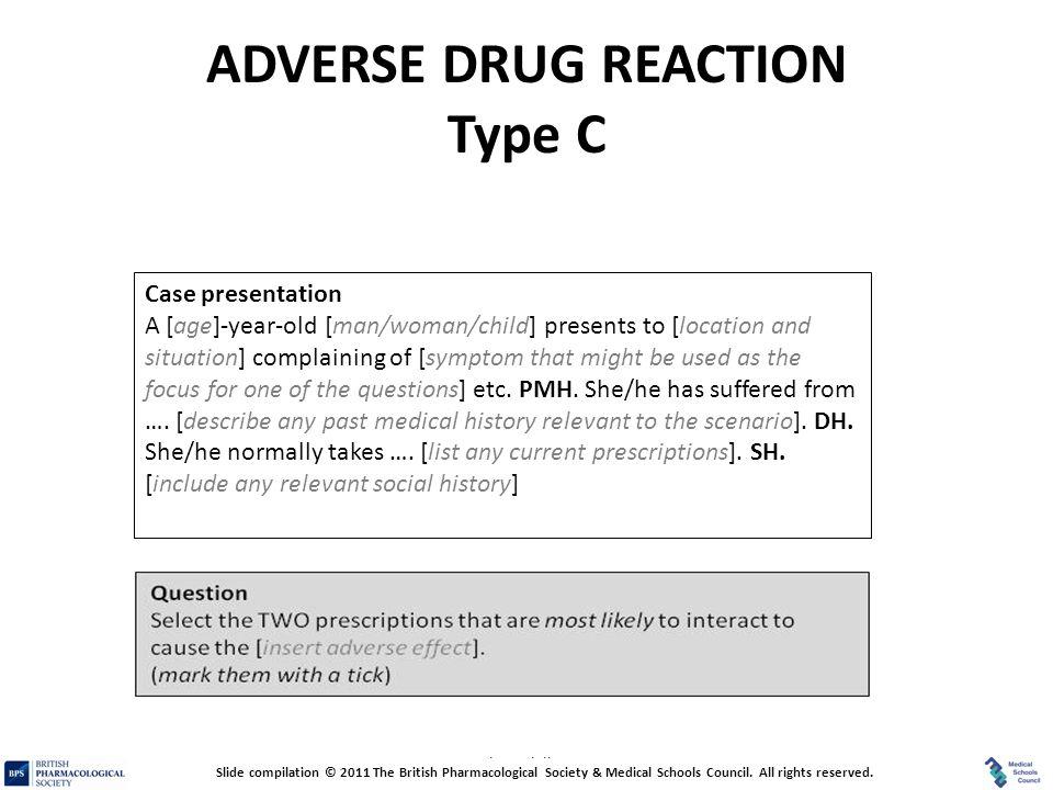ADVERSE DRUG REACTION Type C