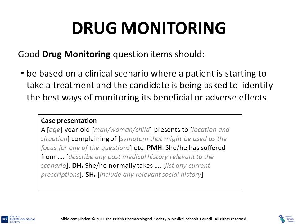 DRUG MONITORING Good Drug Monitoring question items should:
