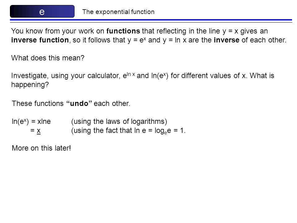 e The exponential function.