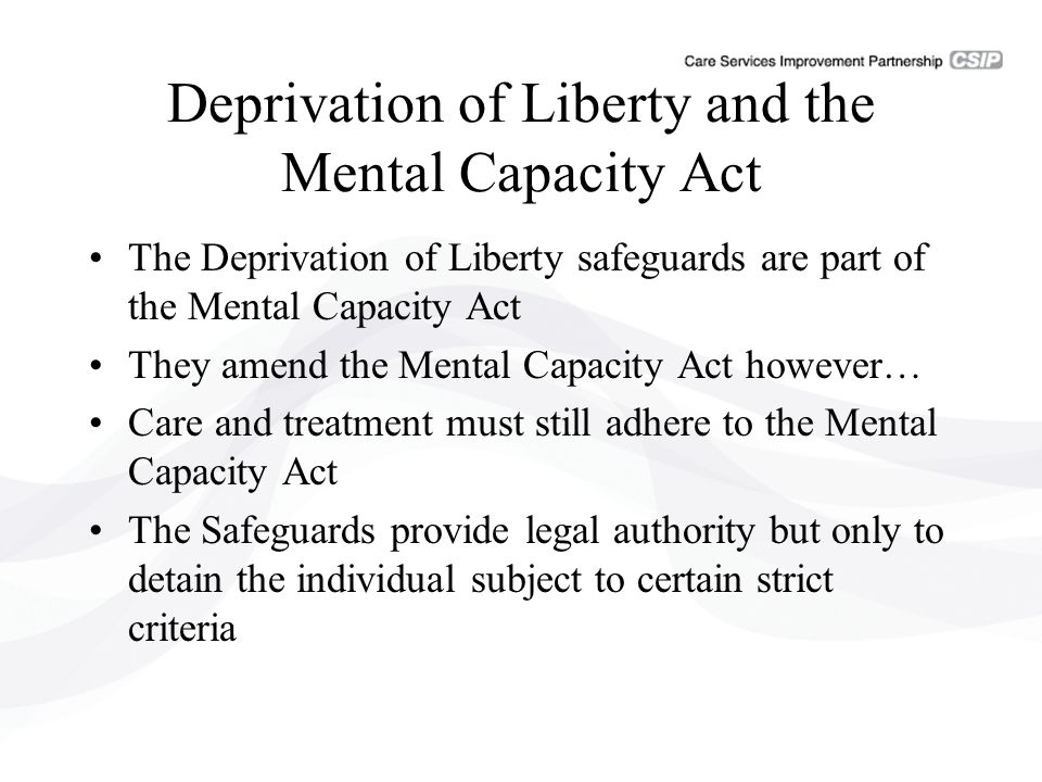 Deprivation of Liberty and the Mental Capacity Act