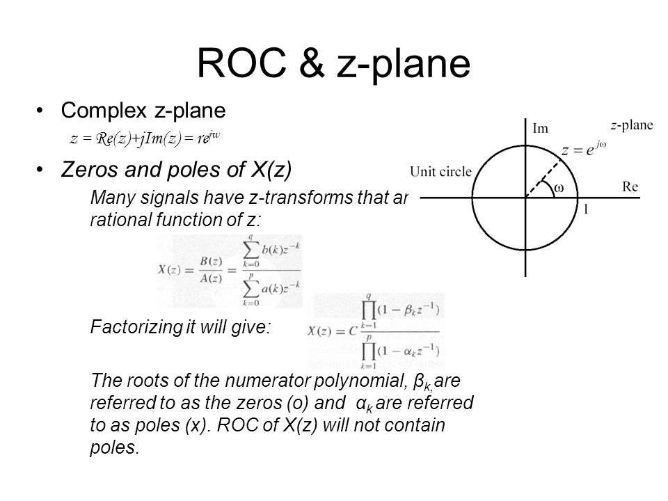 ROC & z-plane Complex z-plane Zeros and poles of X(z)