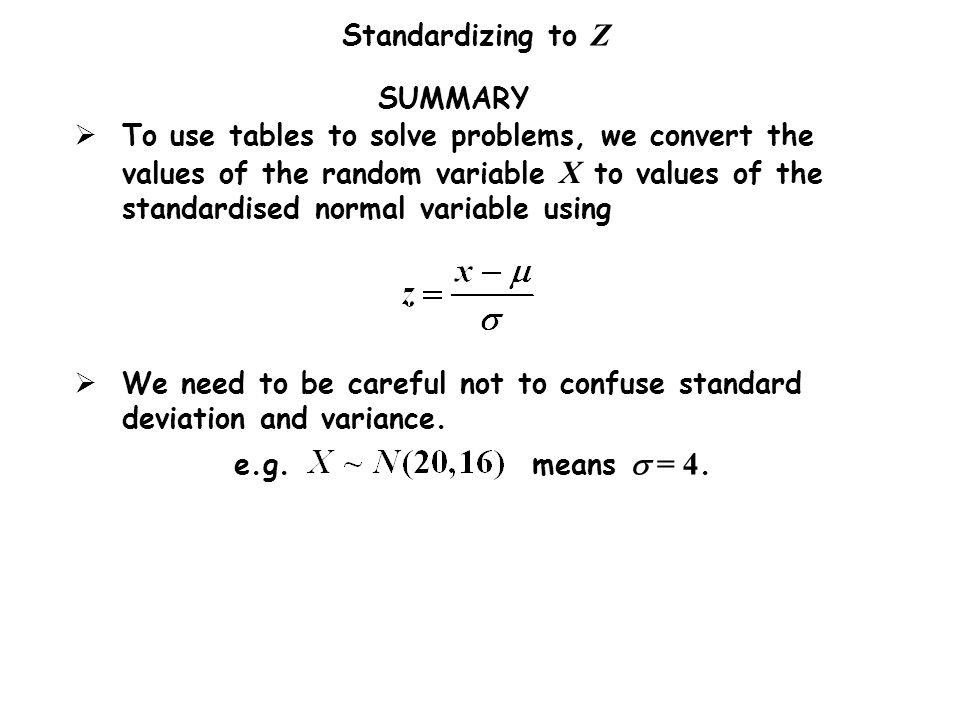 SUMMARY We need to be careful not to confuse standard deviation and variance. e.g. means s = 4.