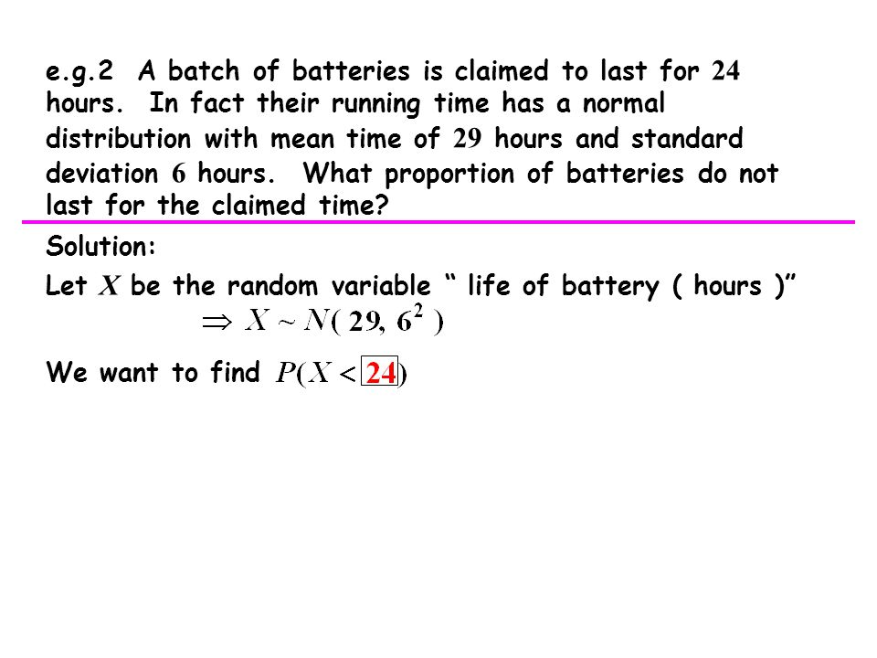 e. g. 2 A batch of batteries is claimed to last for 24 hours