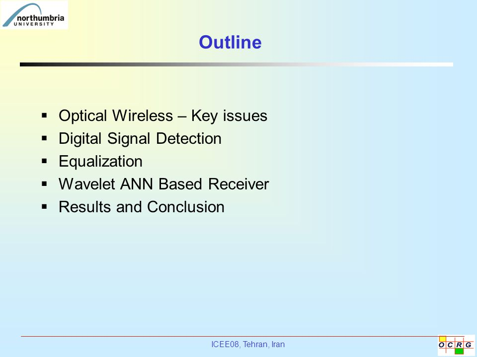 Outline Optical Wireless – Key issues Digital Signal Detection