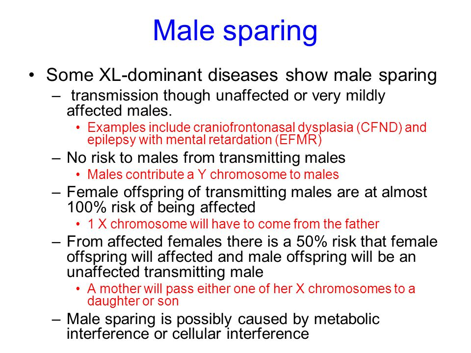 Male sparing Some XL-dominant diseases show male sparing
