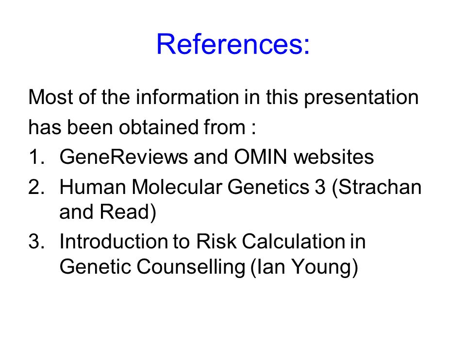 References: Most of the information in this presentation
