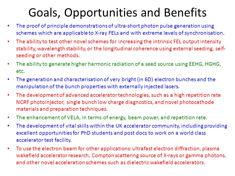 Goals, Opportunities and Benefits