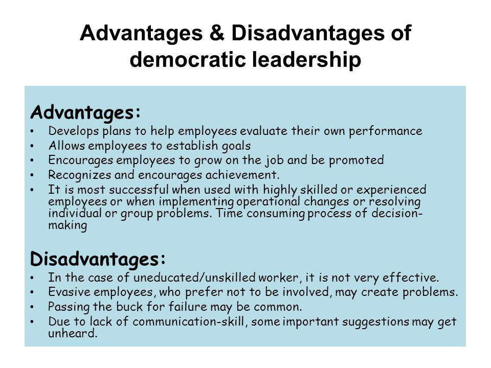 Advantages & Disadvantages of democratic leadership
