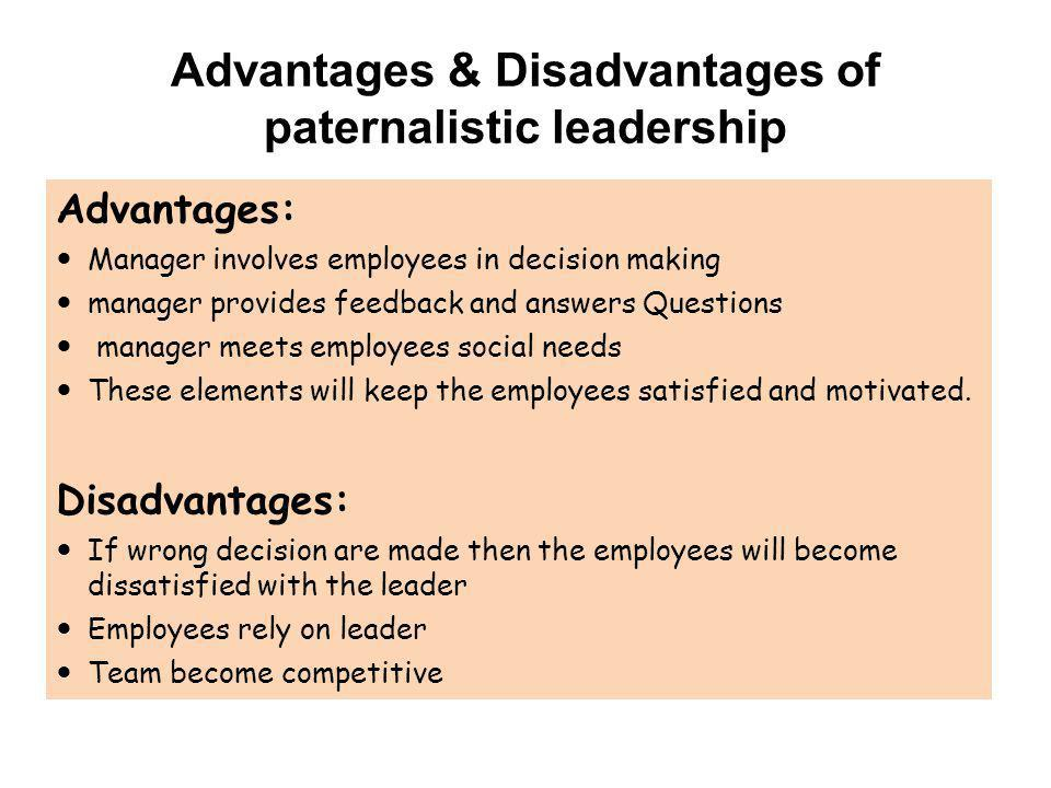 Advantages & Disadvantages of paternalistic leadership