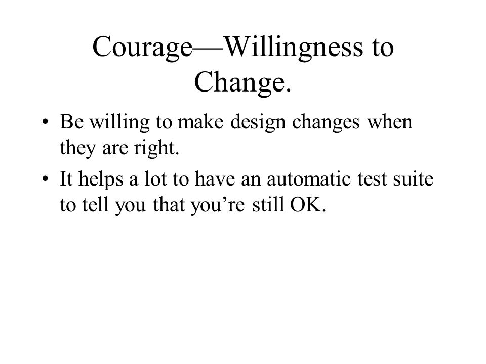 Courage—Willingness to Change.