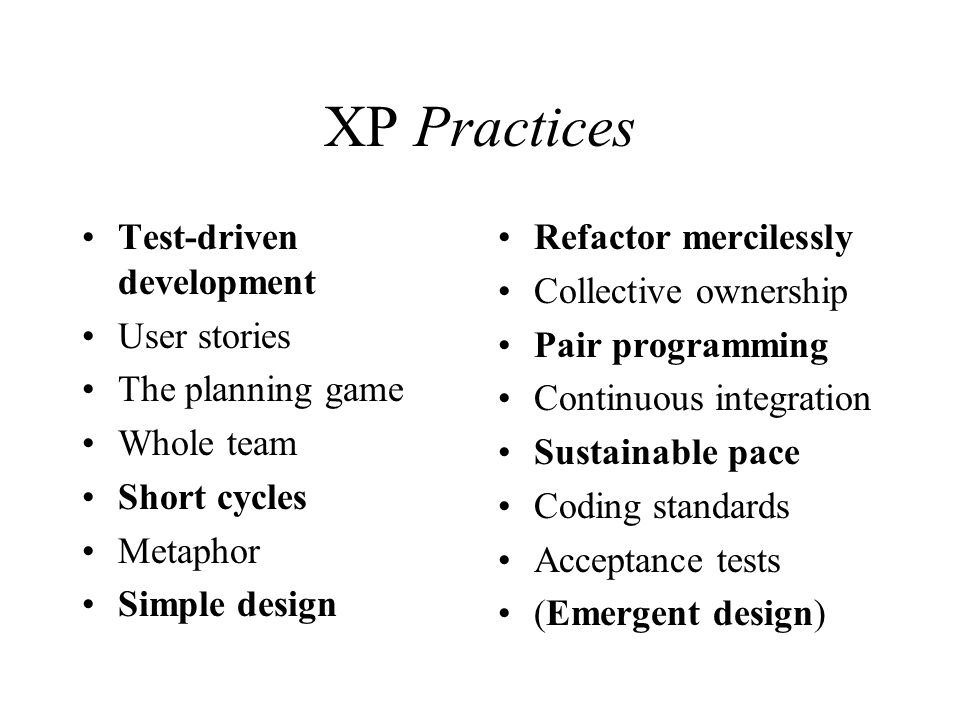 XP Practices Test-driven development User stories The planning game