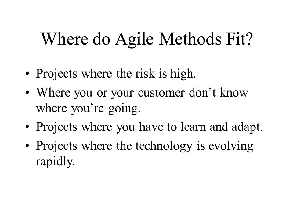 Where do Agile Methods Fit