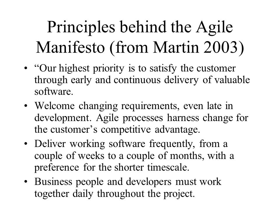 Principles behind the Agile Manifesto (from Martin 2003)