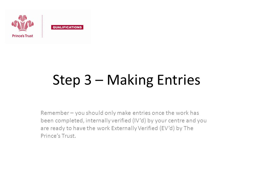 Step 3 – Making Entries
