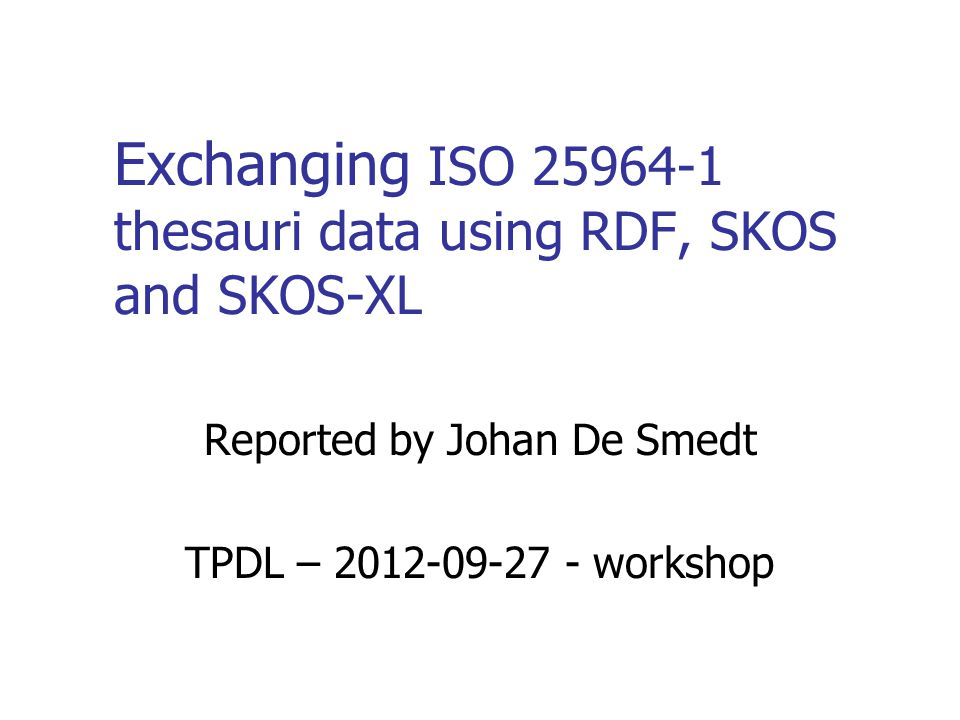Exchanging ISO 25964-1 thesauri data using RDF, SKOS and SKOS-XL