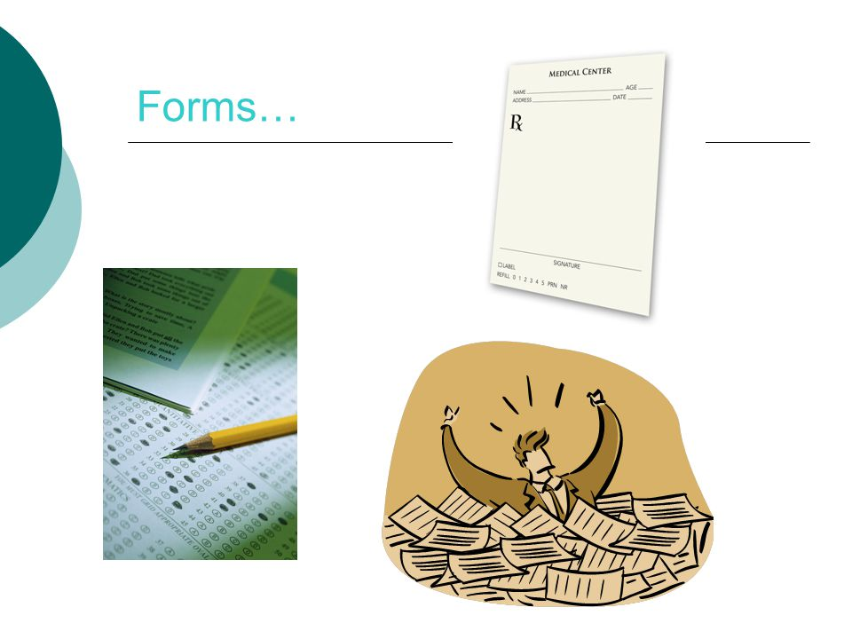 Forms… Tough for staff…