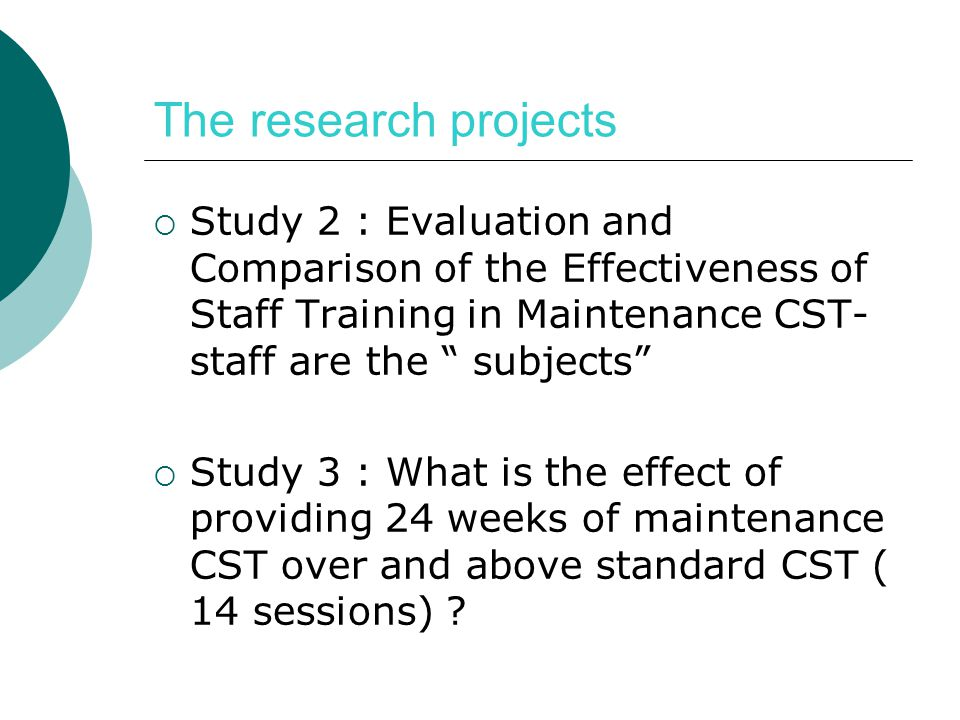 The research projects Study 2 : Evaluation and Comparison of the Effectiveness of Staff Training in Maintenance CST- staff are the subjects