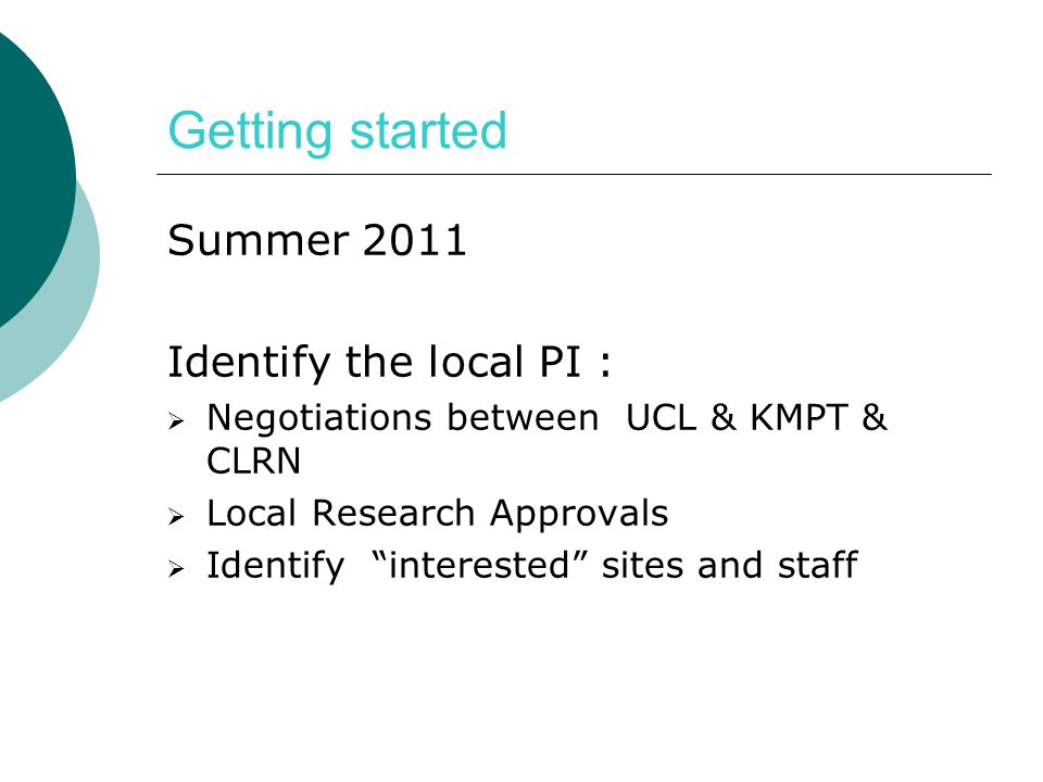 Getting started Summer 2011 Identify the local PI :