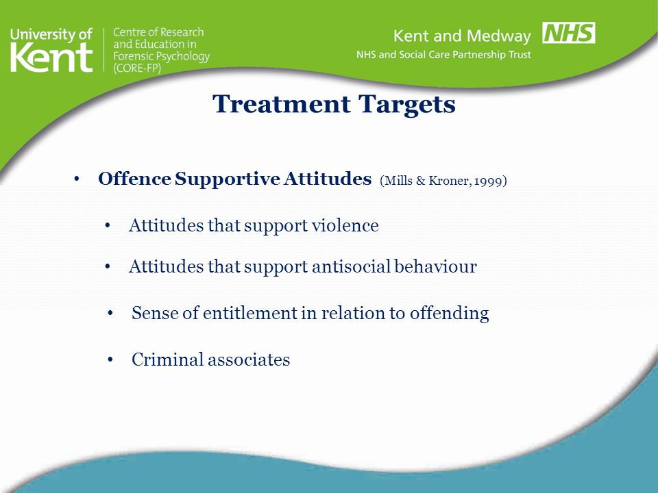 Treatment Targets Offence Supportive Attitudes (Mills & Kroner, 1999)