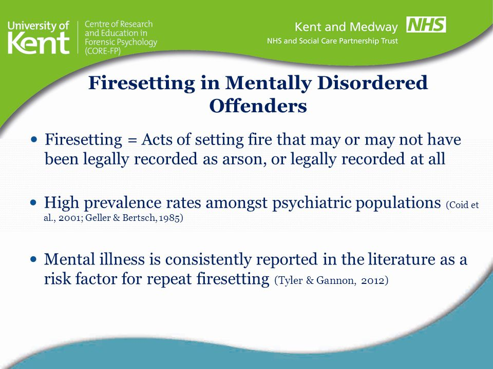 Firesetting in Mentally Disordered Offenders