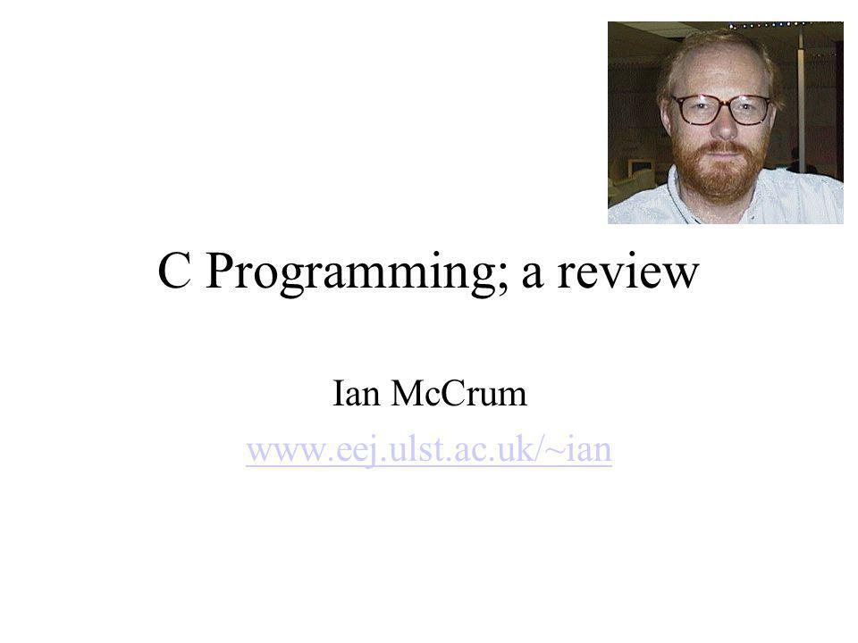 C Programming; a review