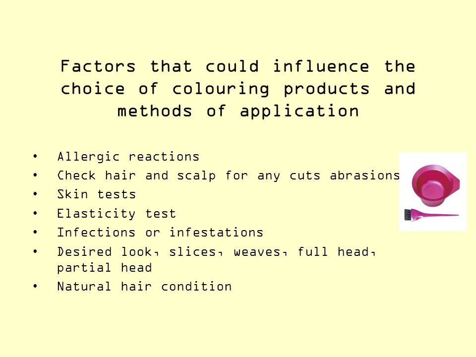 Factors that could influence the choice of colouring products and methods of application