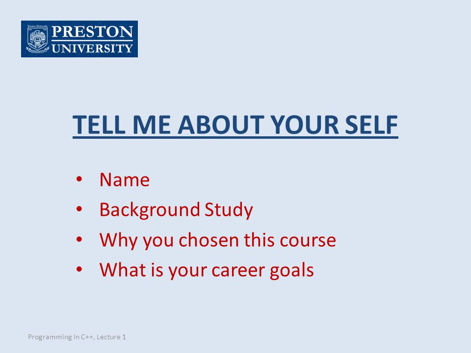 TELL ME ABOUT YOUR SELF Name Background Study