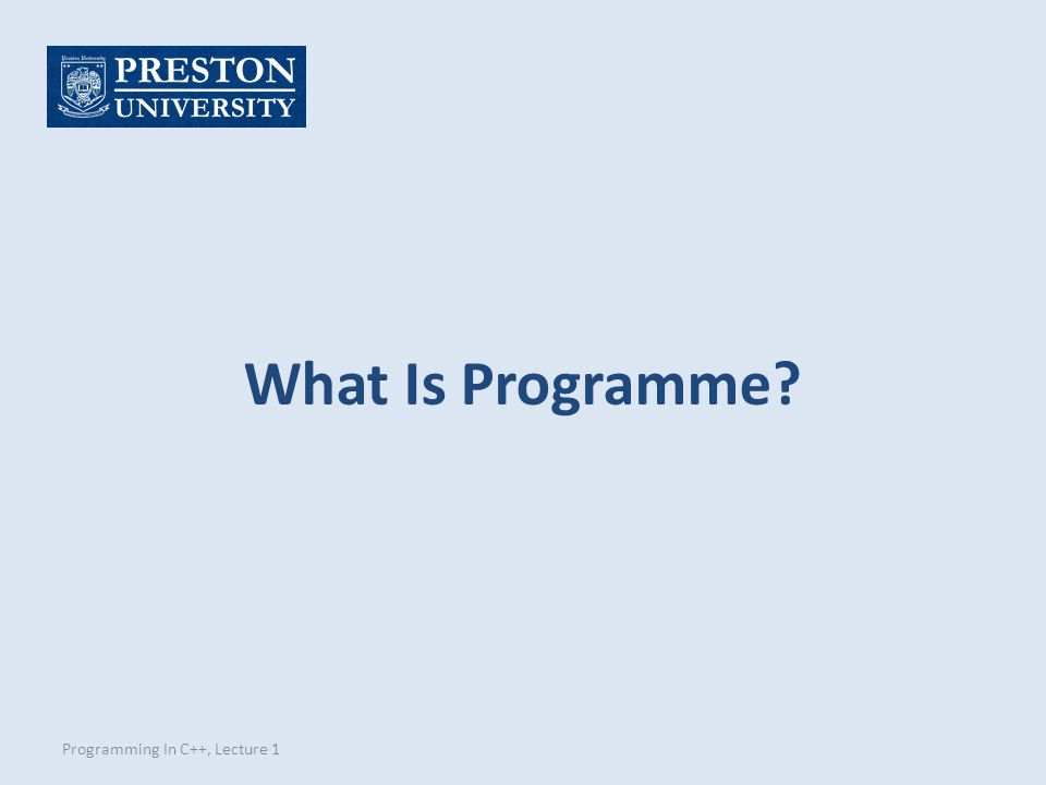 What Is Programme Programming In C++, Lecture 1