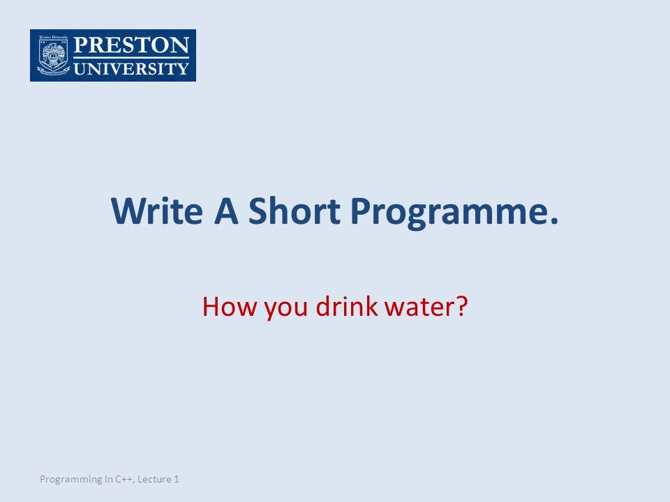 Write A Short Programme.