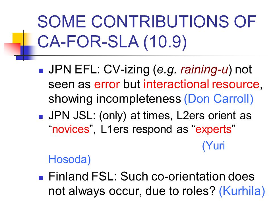 SOME CONTRIBUTIONS OF CA-FOR-SLA (10.9)