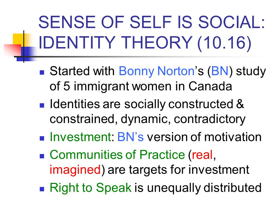 SENSE OF SELF IS SOCIAL: IDENTITY THEORY (10.16)