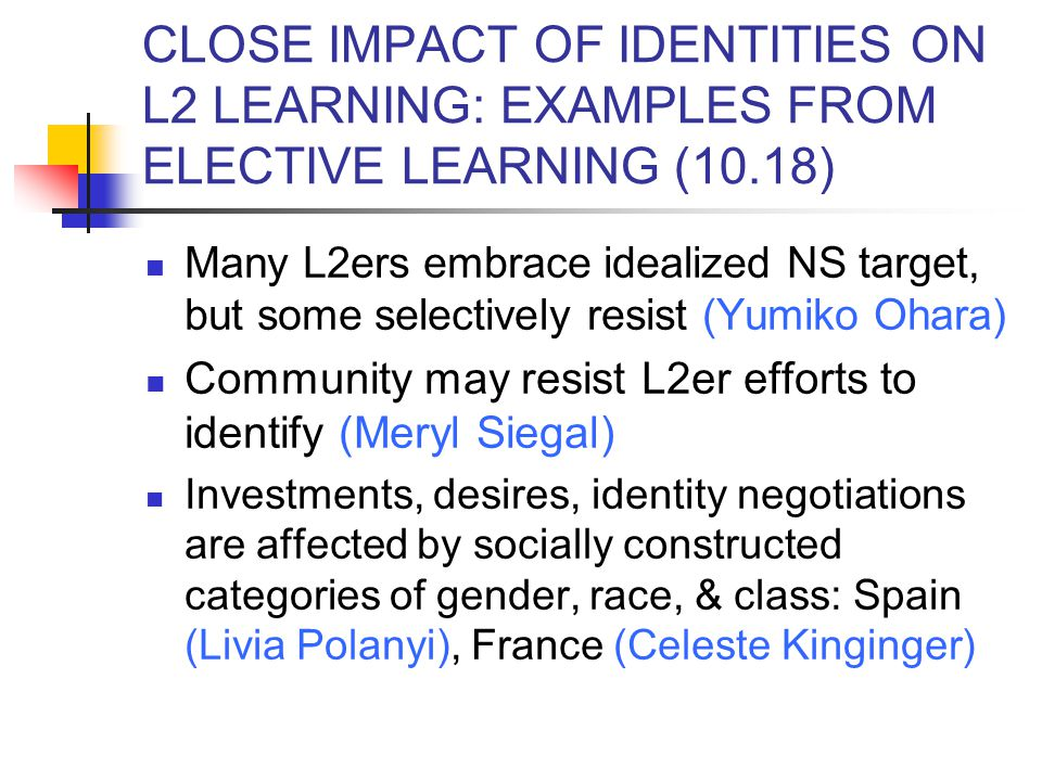 CLOSE IMPACT OF IDENTITIES ON L2 LEARNING: EXAMPLES FROM ELECTIVE LEARNING (10.18)