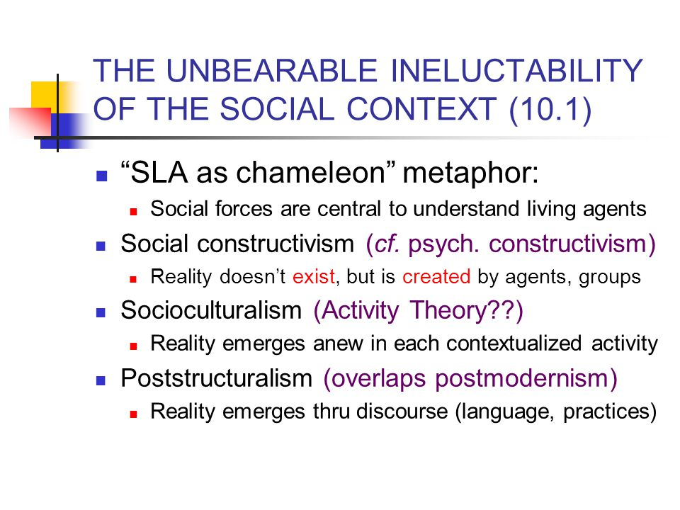 THE UNBEARABLE INELUCTABILITY OF THE SOCIAL CONTEXT (10.1)