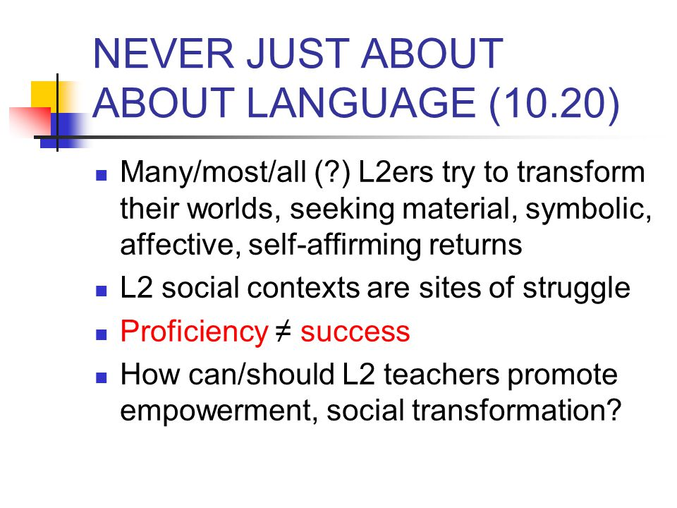 NEVER JUST ABOUT ABOUT LANGUAGE (10.20)