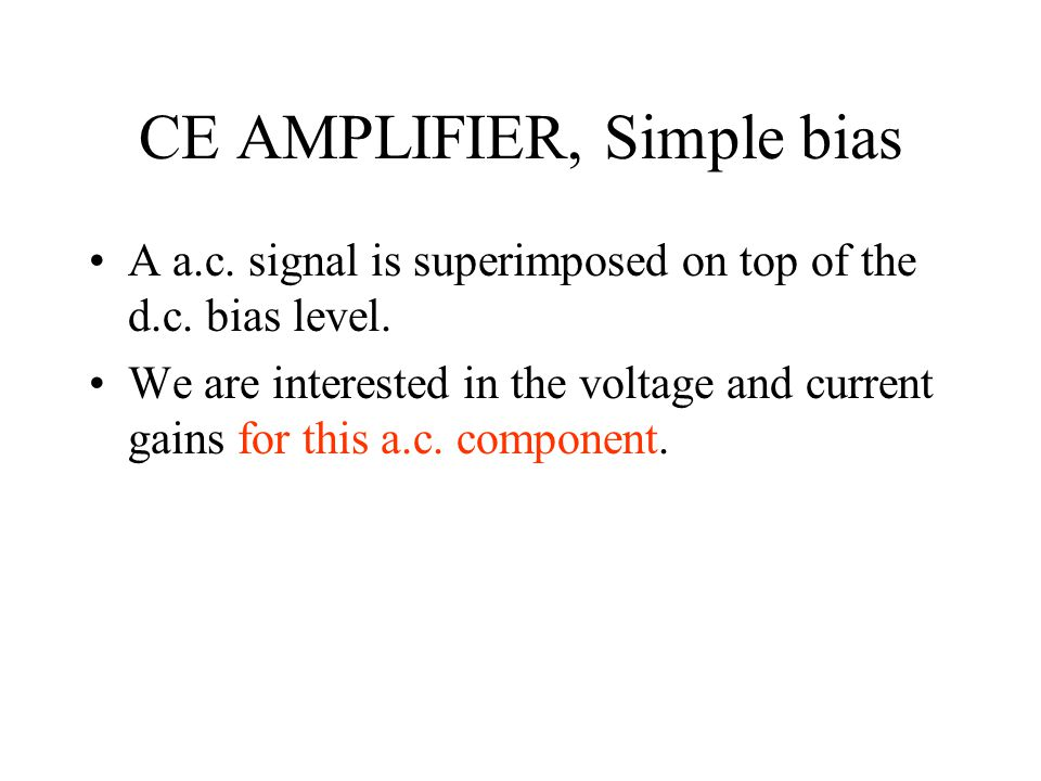 CE AMPLIFIER, Simple bias