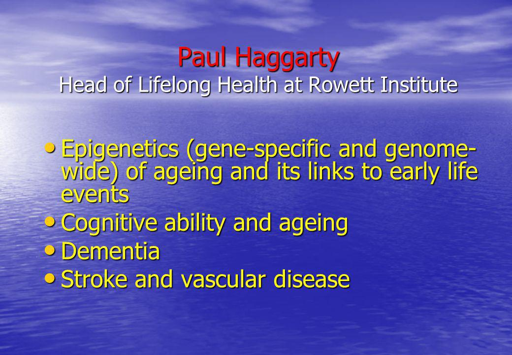 Paul Haggarty Head of Lifelong Health at Rowett Institute